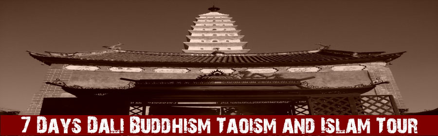 7 Days Dali Buddhism Taoism and Islam Tour
